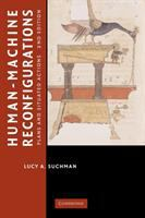 Human-machine reconfigurations: plans and situated actions